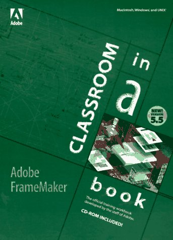 9781568303994: Adobe Framemaker 5.5 with CDROM (Classroom in a Book (Adobe))