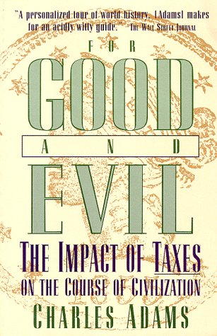 9781568330242: For Good and Evil: Impact of Taxes on the Course of Civilization