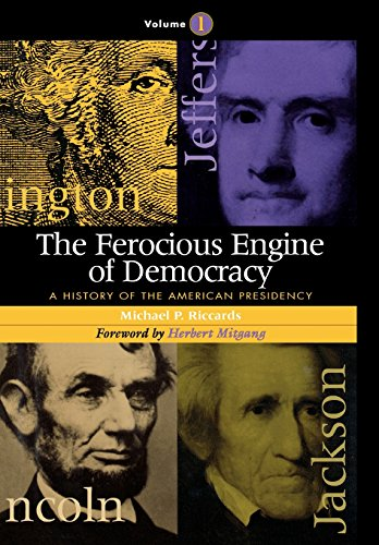 9781568330419: The Ferocious Engine of Democracy: A History of the American Presidency (Volume 1)