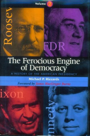 9781568330426: The Ferocious Engine of Democracy: A History of the American Presidency (Volume 2)