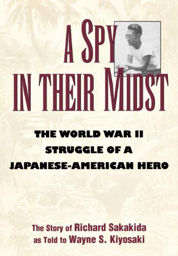 9781568330440: A Spy in Their Midst: The World War II Struggle of a Japanese-American Hero