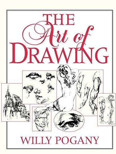The Art of Drawing: Pogany, Willy; Pogany