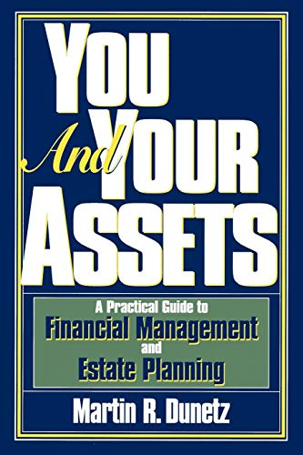 9781568330914: You and Your Assets: A Practical Guide to Financial Management and Estate Planning