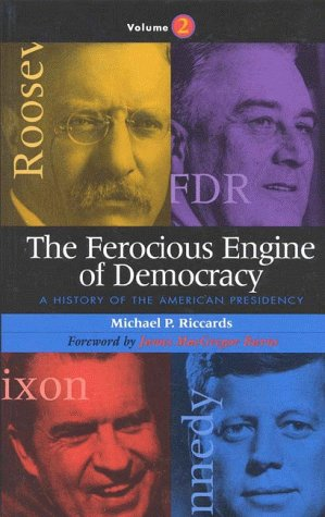 9781568331034: The Ferocious Engine of Democracy: A History of the American Presidency (Volume 2)