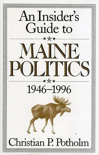 An Insider's Guide to Maine Politics: Christian P. Potholm