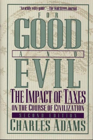 9781568331232: For Good and Evil: The Impact of Taxes on the Course of Civilization