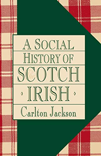 A Social History of the Scotch-Irish (1568331428) by Carlton Jackson
