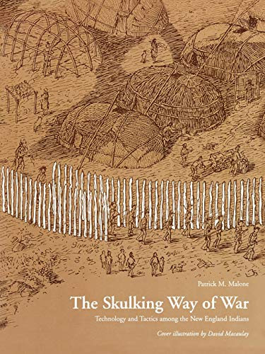 9781568331652: The Skulking Way of War: Technology and Tactics Among the New England Indians