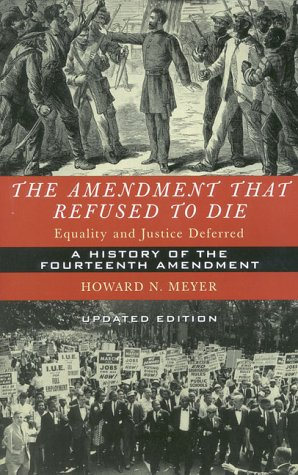 9781568331706: The Amendment That Refused to Die: Equality and Justice Deferred : The History of the Fourteenth Amendment