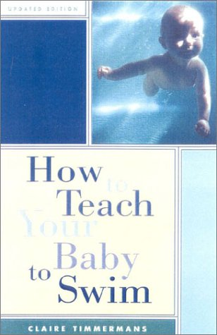 9781568331829: How to Teach Your Baby to Swim