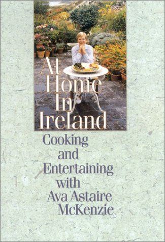 9781568331850: At Home in Ireland: Cooking and Entertaining with Ava Astaire McKenzie