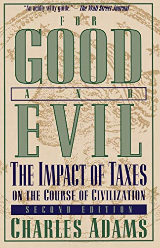 9781568332352: For Good and Evil: The Impact of Taxes on the Course of Civilization
