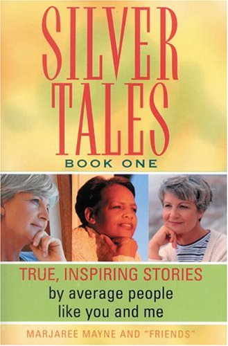 9781568332581: Silver Tales, Book 1: True, Inspiring Stories by Average People Like you and me