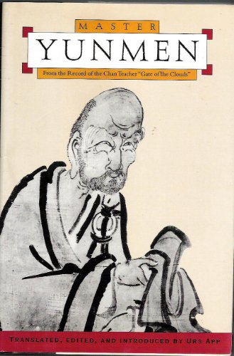 Master Yunmen: From the Record of the Chan Master 'Gate of the Clouds' (Classics of Zen):...