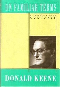 On Familiar Terms: A journey across cultures: Donald Keene