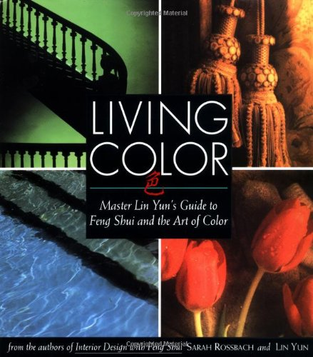 Living Color: Master Lin Yuns Guide to: Rossbach, Sarah; Yun,