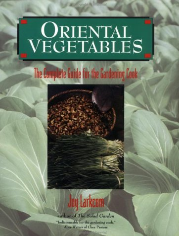 9781568360171: Oriental Vegetables: The Complete Guide for the Gardening Cook