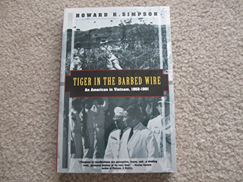 9781568360256: Tiger in the Barbed Wire: An American in Vietnam 1952-1991 (Kodansha Globe)