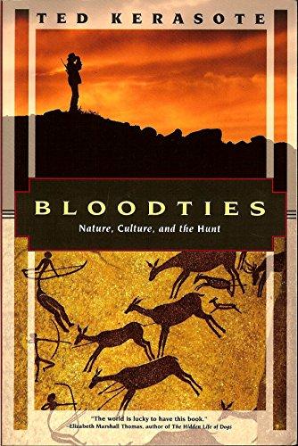 9781568360270: Bloodties: Nature, Culture, and the Hunt (Kodansha Globe)