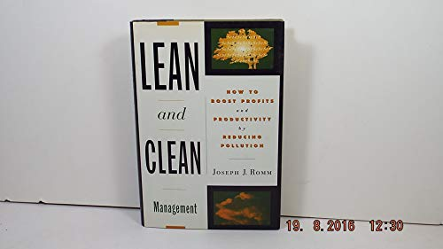 Lean and Clean Management How to Boost Profits and Productivity by Reducing Pollution: Romm, Joseph...