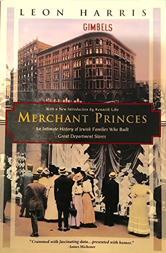 9781568360447: Merchant Princes: Intimate History of Jewish Families Who Built Great Department Stores (Kodansha globe series)