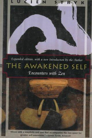 The Awakened Self: Encounters with Zen (Kodansha globe series): Stryk, Lucien