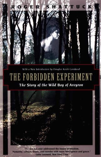 THE FORBIDDEN EXPERIMENT: THE STORY OF THE WILD BOY OF AVEYRON (KODANSHA GL OBE)