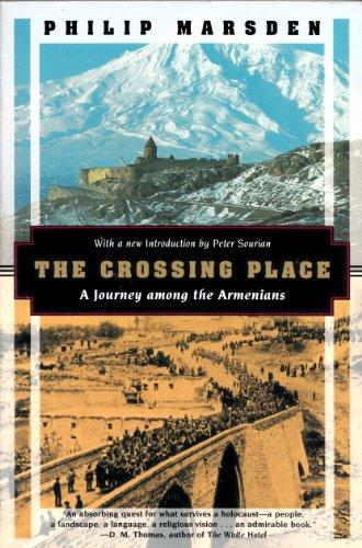 9781568360522: The Crossing Place: A Journey Among the Armenians (Kodansha Globe)