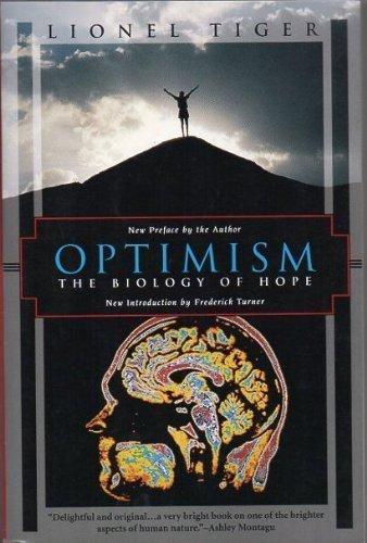 Optimism: The Biology of Hope (Kodansha Globe) (156836072X) by Tiger, Lionel