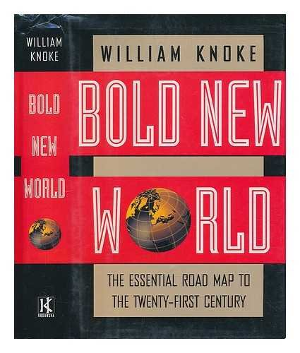 9781568360959: Bold New World: The Essential Guide to Surviving and Prospering in the Twenty-First Century