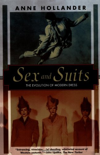 Sex and Suits : The Evolution of: Anne Hollander