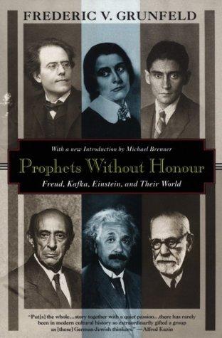 9781568361079: Prophets Without Honour: Freud, Kafka, Einstein, and Their World (Kodansha globe series)