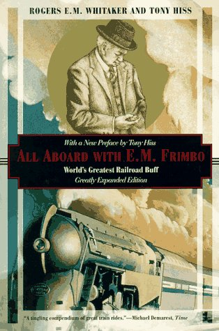 9781568361147: All Aboard with E.M. Frimbo: World's Greatest Railway Buff (Kodansha Globe)