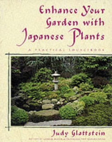 9781568361376: Enhance Your Garden with Japanese Plants: A Practical Sourcebook
