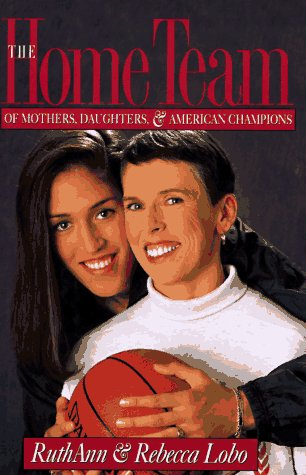 9781568361406: The Home Team: Of Mothers, Daughters, and American Champions