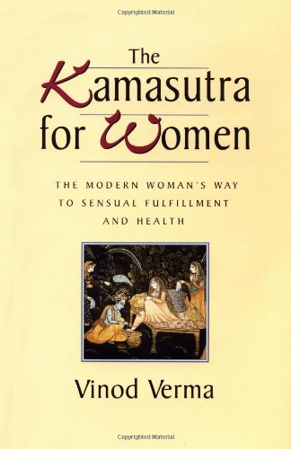 9781568361413: The Kamasutra for Women: The Modern Woman's Way to Sensual Fulfillment and Health