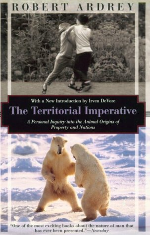 9781568361444: The Territorial Imperative: A Personal Inquiry into the Animal Origins of Property and Nations (Kodansha Globe)