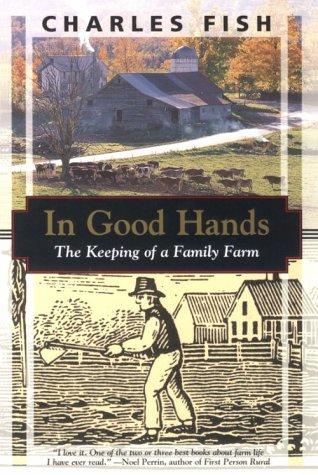 9781568361475: In Good Hands: The Keeping of a Family Farm (Kodansha Globe)