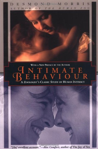 9781568361635: Intimate Behaviour: A Zoologist's Classic Study of Human Intimacy