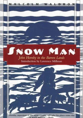 9781568361833: Snow Man: John Hornby in the Barren Lands