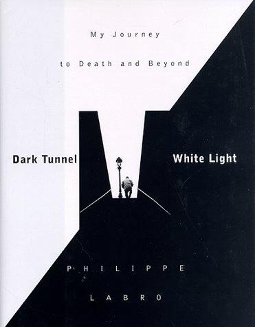 9781568362007: Dark Tunnel, White Light: My Journey to Death and Beyond