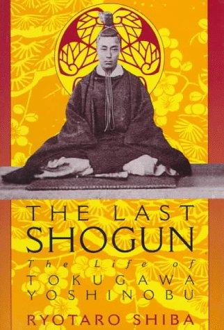 9781568362175: The Last Shogun: The Life of Tokugawa Yoshinobu