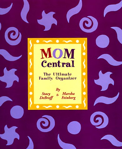 9781568362199: Mom Central: The Ultimate Family Organizer