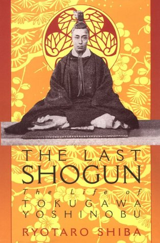 9781568362465: The Last Shogun: The Life of Tokugawa Yoshinobu