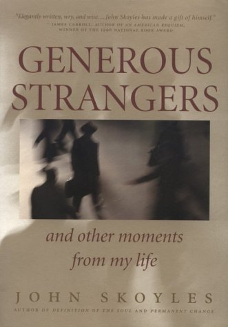 Generous Strangers and Other Moments from My Life: Skoyles, John