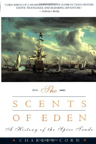 The Scents of Eden : A History: Charles Corn