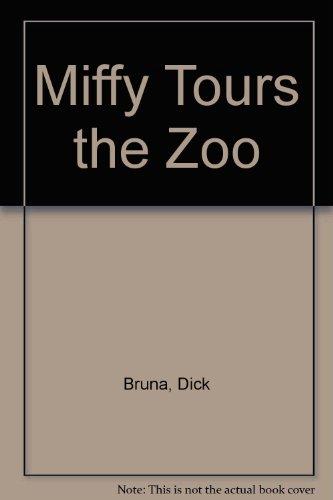 Miffy Tours the Zoo: Bruna, Dick
