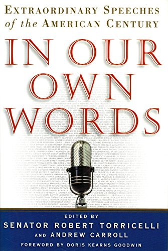 In Our Own Words: Extraordinary Speeches of: Torricelli, Robert G.