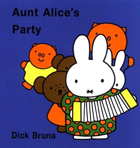Aunt Alice's Party (Miffy): Bruna, Dick