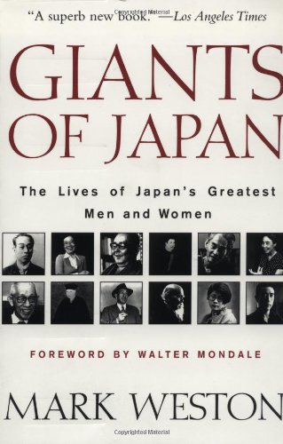 Giants of Japan: The Lives of Japan's: Mark Weston